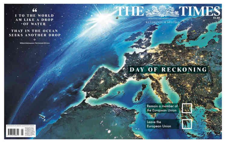 Pour envelopper sa «une», le quotidien «The Times»a choisi une couverture historique pour marquer ce qu'il appelle le« jour du jugement», citant William Shakespeare: « Je ne suis au monde qu'une goutte d'eau, qui dans l'océan cherche une autre goutte.»