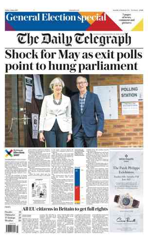 « Choc pour May alors que les sondages de sortie des urnes dévoilent un Parlement sans majorité», pour le« Daily Telegraph».
