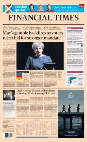 «Le pari de May se retourne contre elle, les électeurs lui refusent une majorité plus forte», selon le« Financial Times».