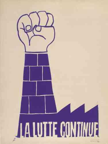 «Cette affiche, très célèbre, est postérieure aux accords de Grenelle: elle sera reprise au début des années1970. On y voit à nouveau ce poing levé qui renvoie, cette fois-ci, aux usines. La lutte doit continuer avec les ouvriers–c'est très Mao.»